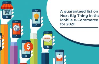 A-guaranteed-list-on-the-Next-Big-Thing-in-the-Mobile-e-Commerce-world-for-2021