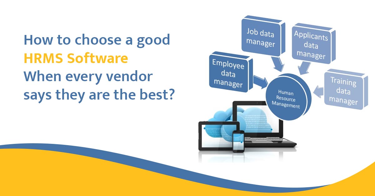 How to choose a good HRMS software, when every vendor says they are the best