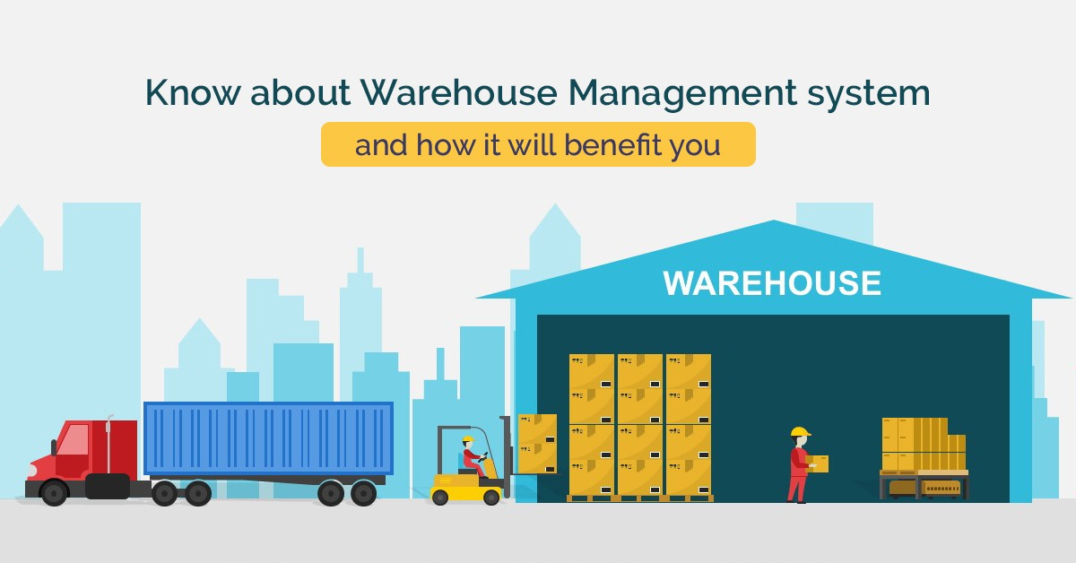 Know About The Warehouse Management System And How It Will Benefit You
