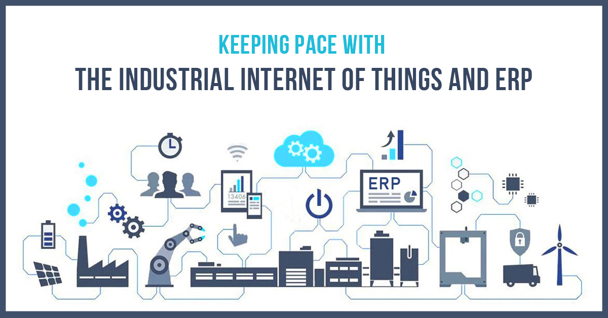 Keeping Pace with the Industrial Internet of Things and ERP