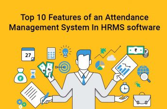 Top 10 Features of an Attendance Management System In HRMS software