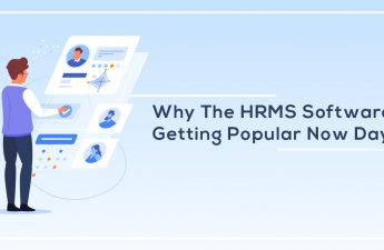 Why HRMS software is getting popular nowadays