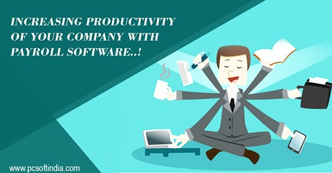 INCREASING PRODUCTIVITY OF YOUR COMPANY WITH PAYROLL SOFTWARE..! | PCSOFT ERP SOLUTIONS PVT. LTD.