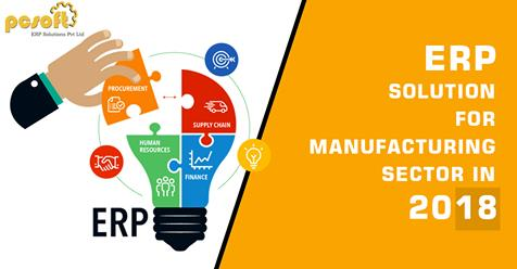 ERP SOLUTION FOR MANUFACTURING SECTOR IN 2018